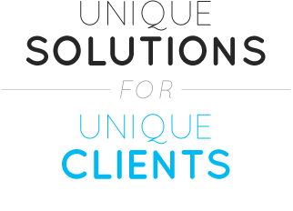 Unique Solutions for Unique Clients