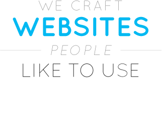 We craft websites people like to use